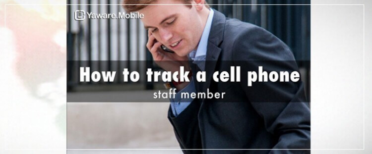 How to track a cell phone staff member